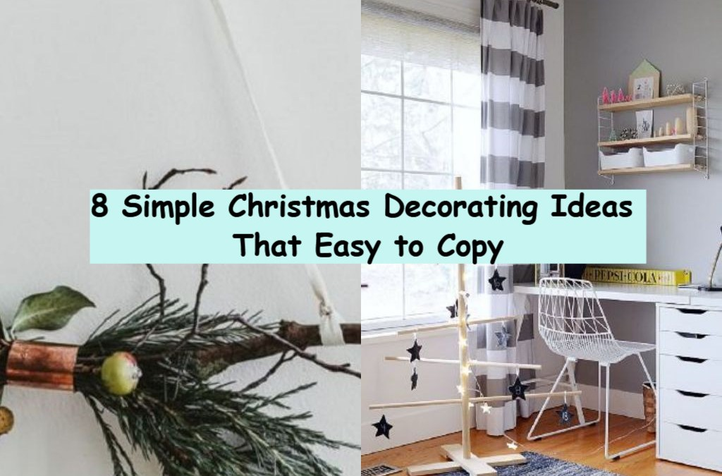 8 Simple Christmas Decorating Ideas That Easy to Copy