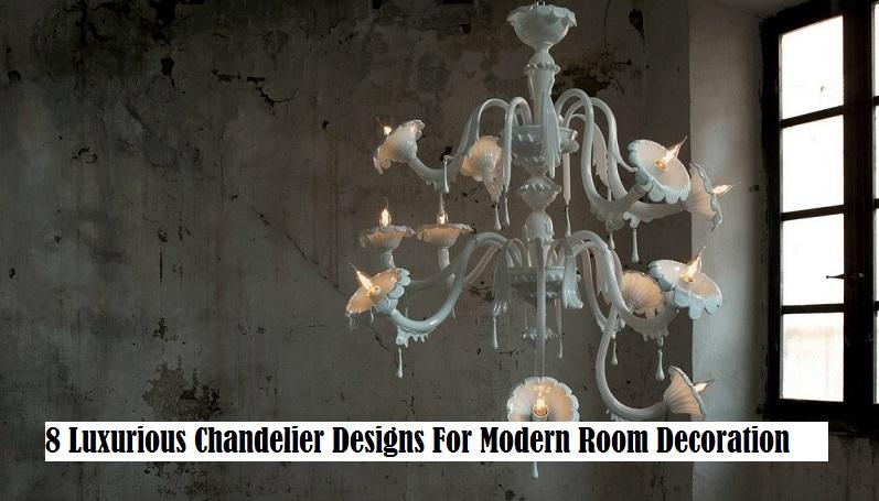 8 Luxurious Chandelier Designs For Modern Room Decoration