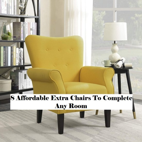 8 Affordable Extra Chairs To Complete Any Room