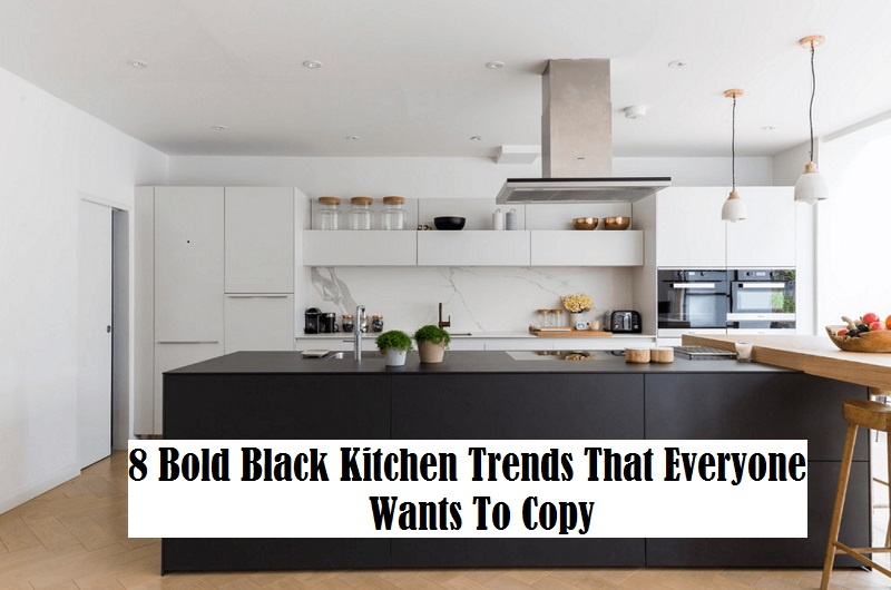 8 Bold Black Kitchen Trends That Everyone Wants To Copy