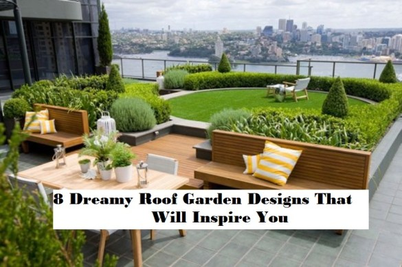 8 Dreamy Roof Garden Designs That Will Inspire You