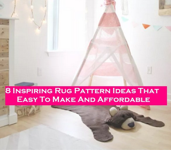 8 Inspiring Rug Pattern Ideas That Easy To Make And Affordable