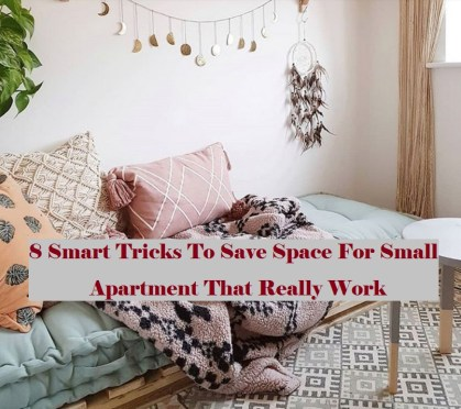 8 Smart Tricks To Save Space For Small Apartment That Really Work