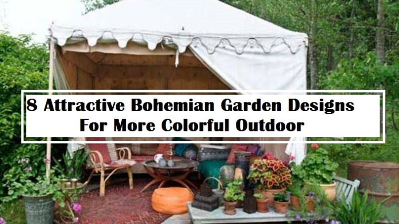 8 Attractive Bohemian Garden Designs For More Colorful Outdoor
