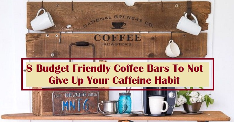 8 Budget Friendly Coffee Bars To Not Give Up Your Caffeine Habit