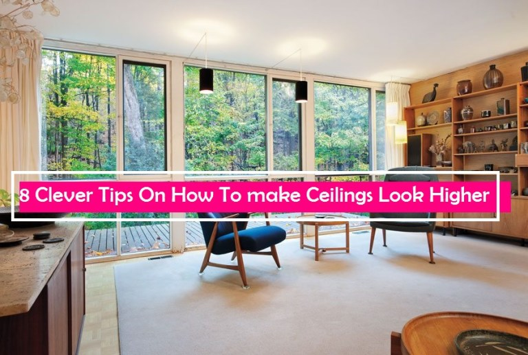 8 Clever Tips On How To Make Ceilings Look Higher