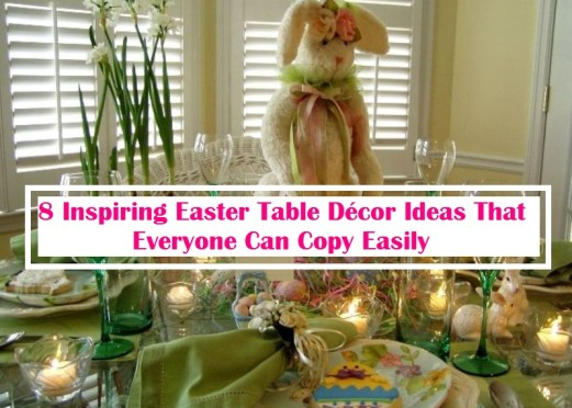 8 Inspiring Easter Table Décor Ideas That Everyone Can Copy Easily
