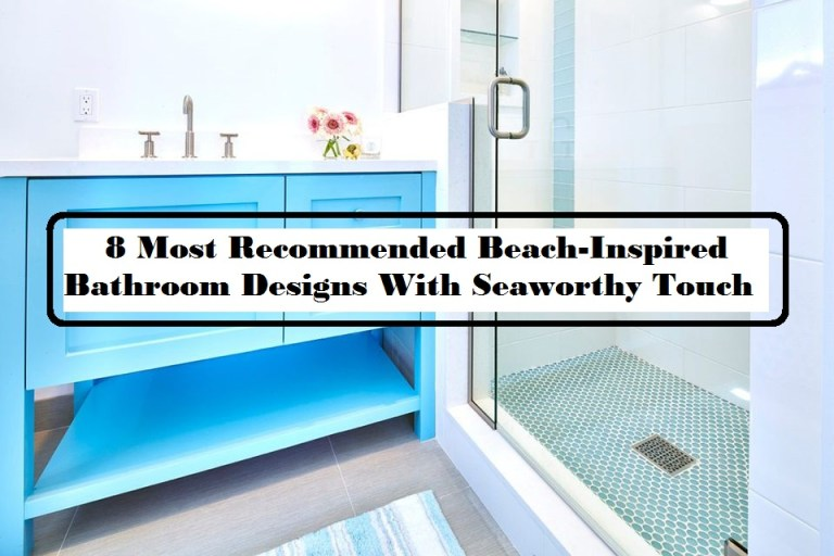 8 Most Recommended Beach Inspired Bathroom Designs With Seaworthy Touch