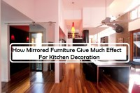 How Mirror Furniture Give Much Effect For Kitchen Decoration