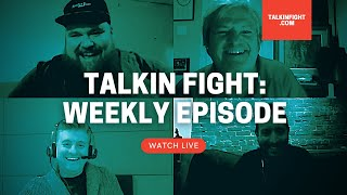 Talkin Fight: Weekly Episode | The Friday Night Panel