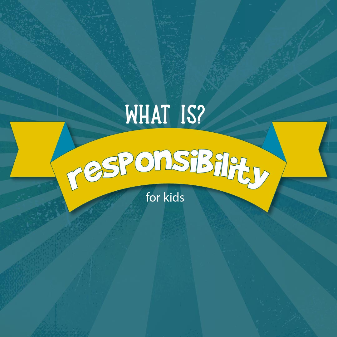 What Is Responsibility Definition For Kids