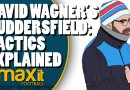 Tactics Explained | David Wagner's Huddersfield Town