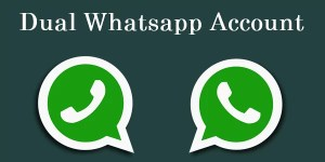 Install Multiple WhatsApp Account on Android Phones