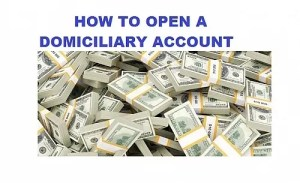 Open a Domiciliary Account with Nigeria Banks