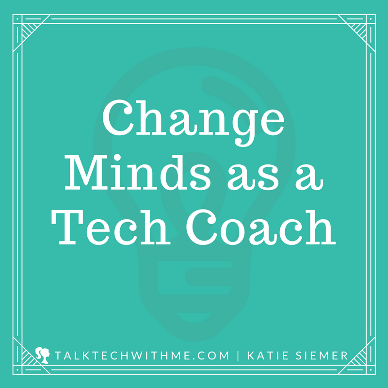Change Minds as a Tech Coach