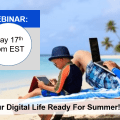 get your digital life summer break ready