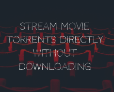 Stream Movie Torrents