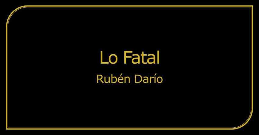 Imagen Lo Fatal de Rubén Darío