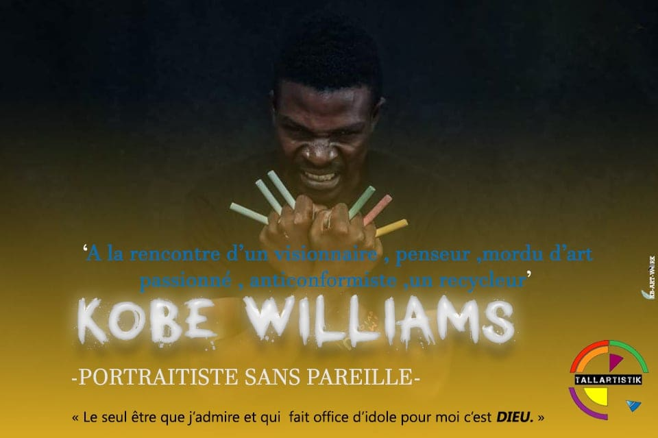 Kobe Williams, un portraitiste sans pareille. Conception: Killroy Best Best