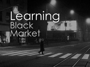 Learning Black Market