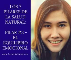 Los 7 pilares de la salud natural: Pilar #3 – El Equilibrio Emocional
