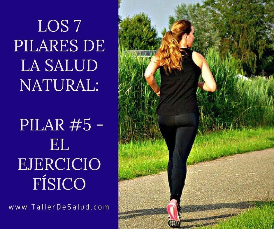 Los 7 pilares de la salud natural: Pilar #5 – El Ejercicio Físico