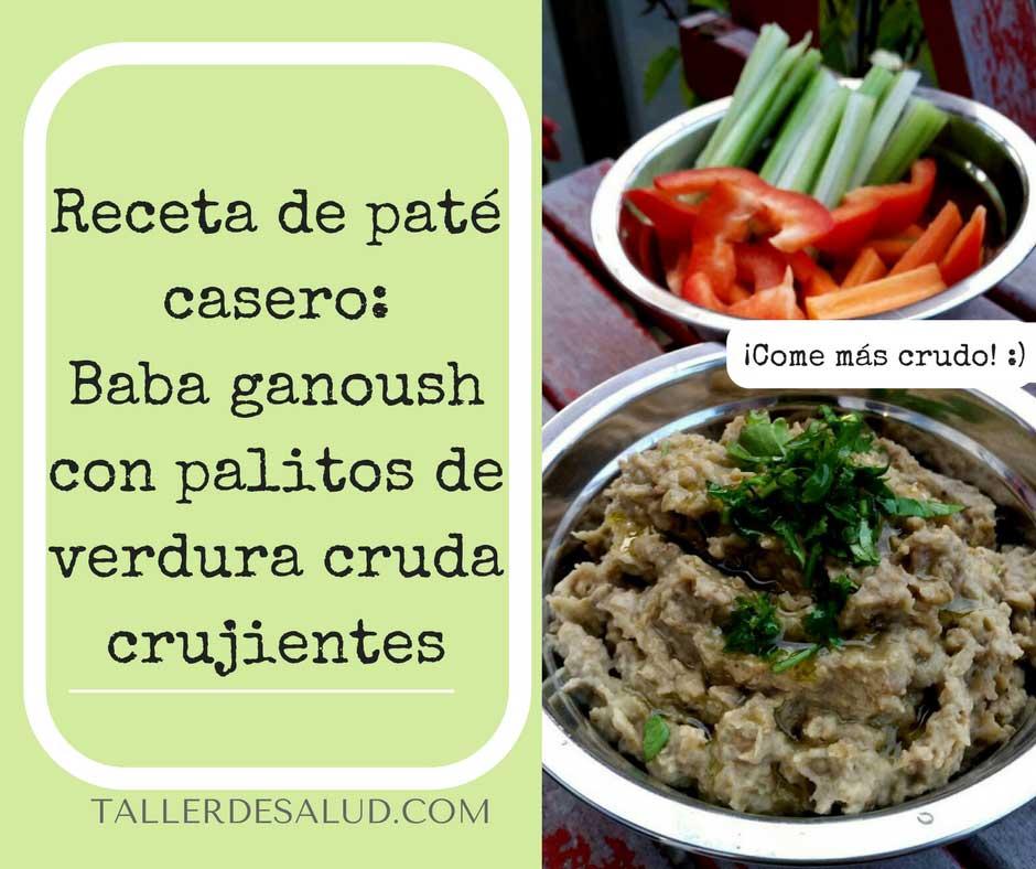 Receta de Paté Casero: Baba ganoush con palitos de verdura cruda crujiente
