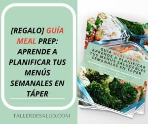 [REGALO] Guía Meal Prep: Aprende a Planificar tus Menús Semanales en Táper