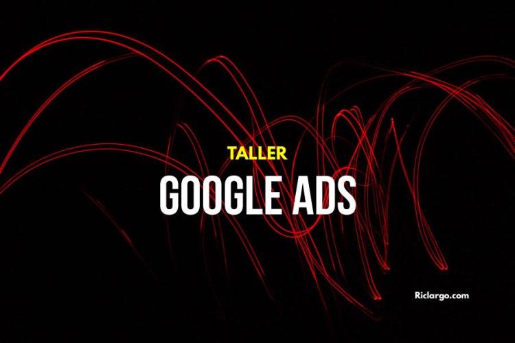 Taller de Google Ads