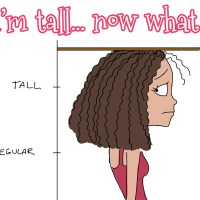 I'm tall... now what ?