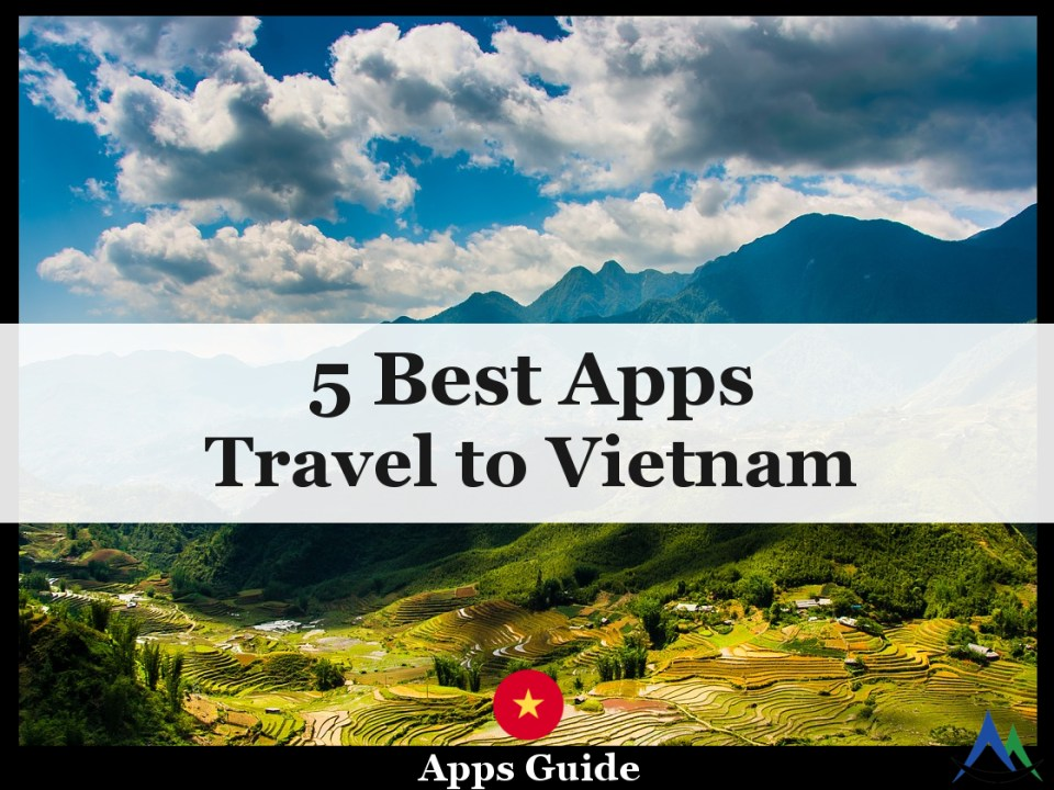 5 Best Apps for Travel to Vietnam