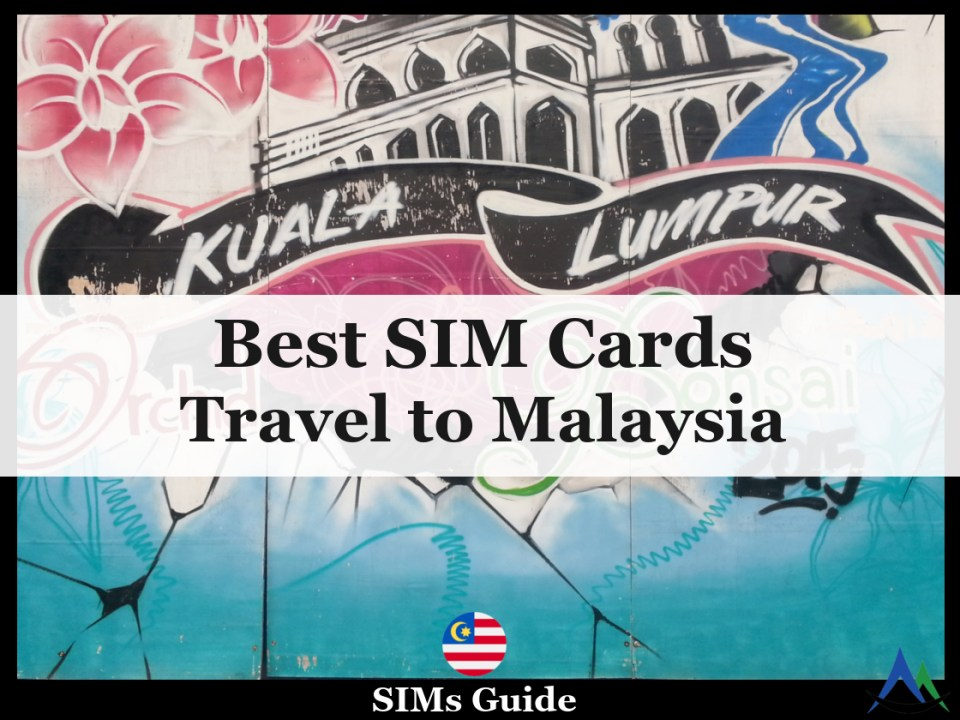 The Best SIM Cards for Travel to Malaysia