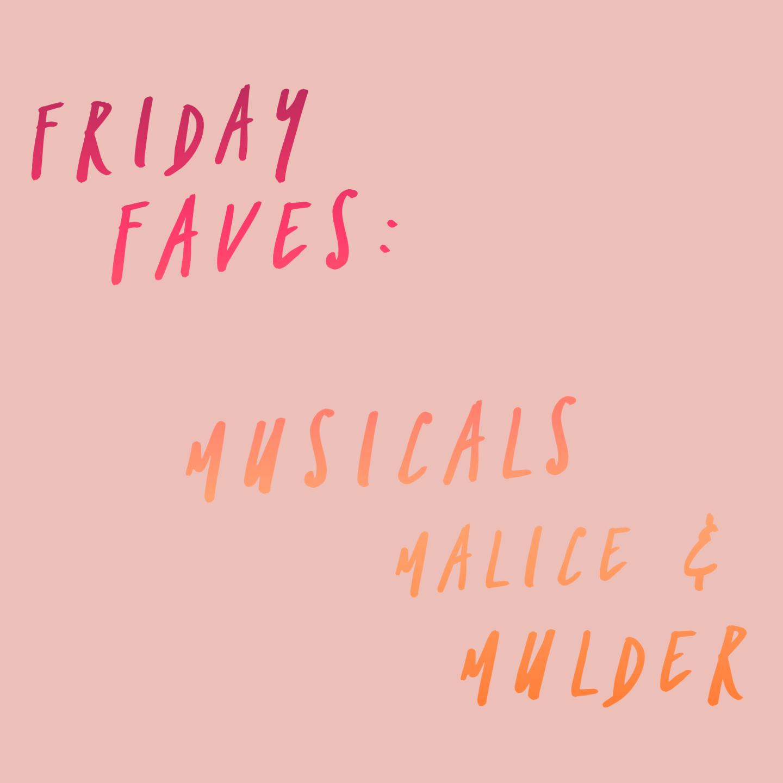 FRIDAY FAVES: Matilda, Malice and Mulder...
