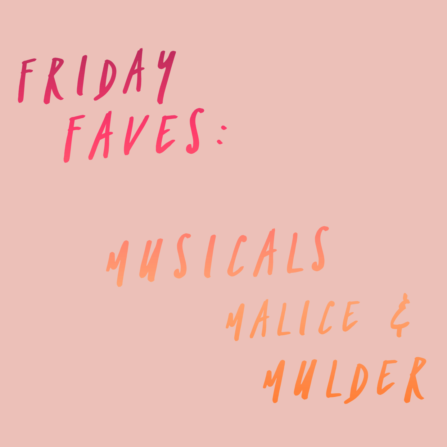 FRIDAY FAVES: Matilda, Malice and Mulder...