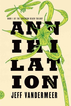 Friday Faves: Annihilation by Jeff Vandermeer
