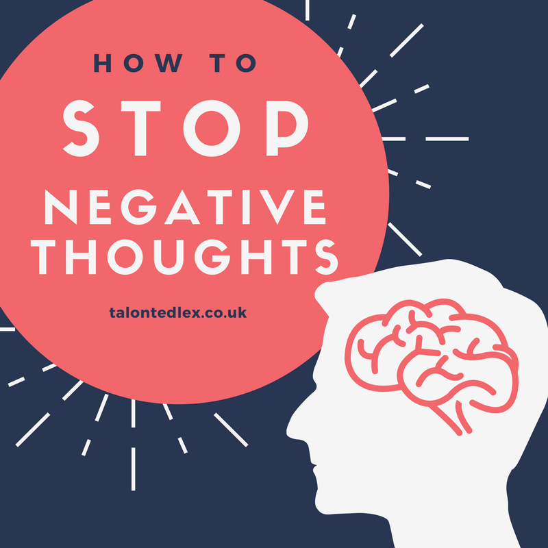 How to stop negative thoughts. Tips and advice for self-esteem and confidence.