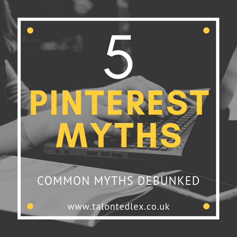 5 Pinterest myths debunked. Pinterest advice for bloggers and business owners. How to use Pinterest as a blogger. #talontedlex