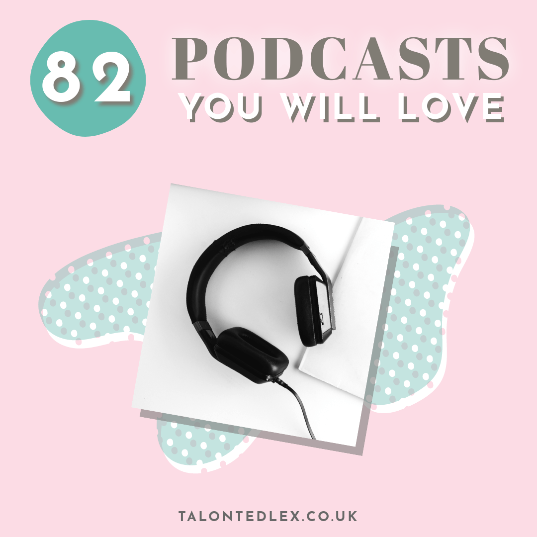 82 of the best podcasts I listen to. If you're looking for podcast recommendations here is my ultimate list. Crime, comedy, culture, chatty... no matter your interest, there's a podcast for you. #talontedlex #podcastrecommendation #whatpodcast
