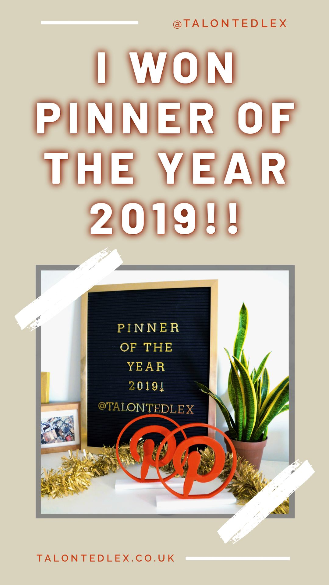 I'm Pinner Of The Year 2019! Read all about the recent Pinterest Awards on my blog. #talontedlex #pinneroftheyear #pinterestawards #pinterestmarketing #pinterestforbloggers