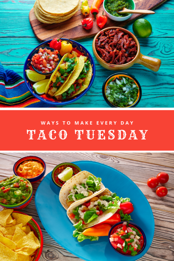 Make Every Day Taco Tuesday