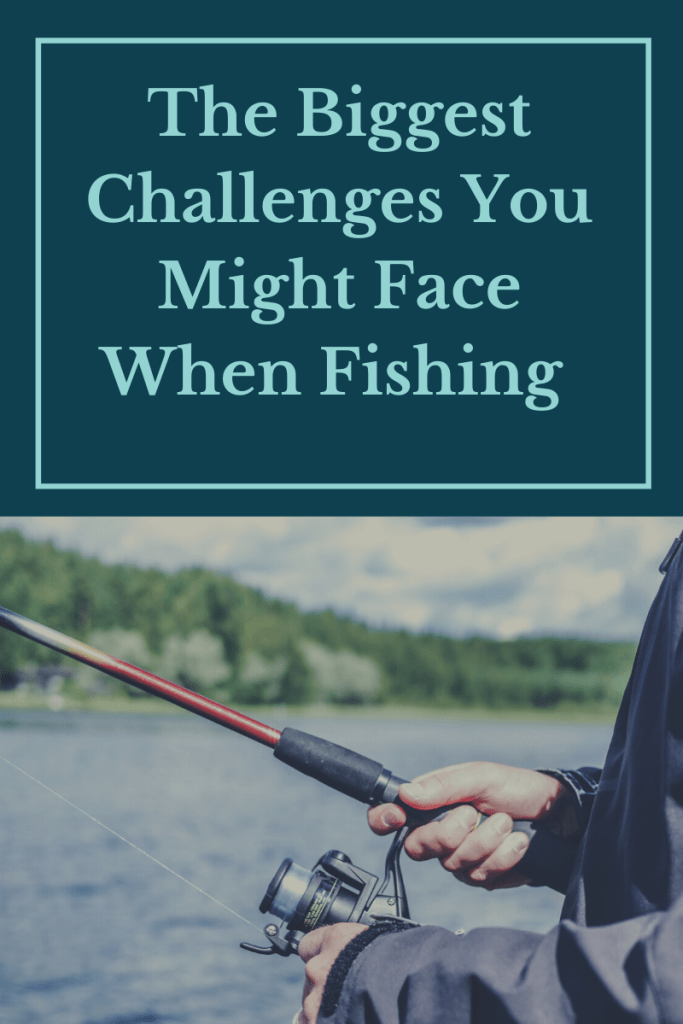 The Biggest Challenges You Might Face When Fishing. Here is a guide to some of the top challenges to think about and also some solutions.