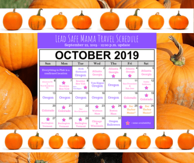 """""""Almost Final"""" Lead Safe Mama October 2019 Travel Schedule: CO, CA, WI, IL, VT, MA, NY, PA, GA, NH & ME!"""
