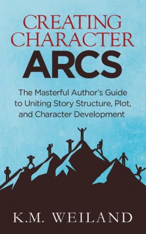 Books for Writers - Creating Character Arcs by K.M. Weiland