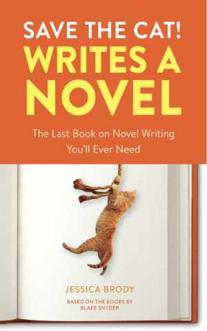Books for Writers - Save The Cat! Writes A Novel by Jessica Brody