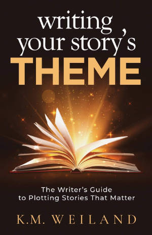 Books for Writers - Writing Your Story's Theme by K.M. Weiland