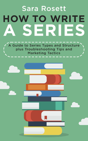 Books for Writers - How to Write a Series by Sara Rosett