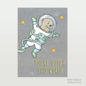 Otter, You're Otter This World, Astronaut You Do You on white