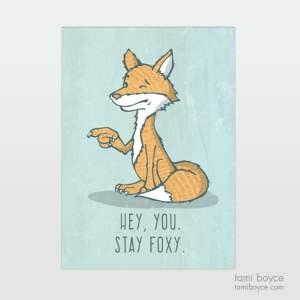 Fox, Stay Foxy you do you