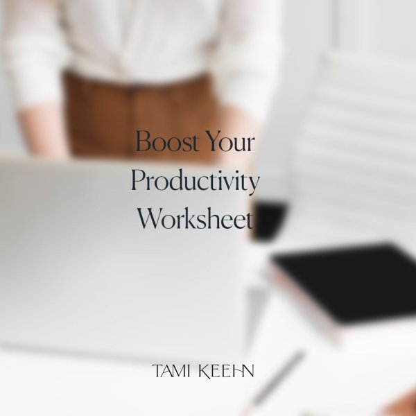 Boost your Productivity Worksheet by Tami Keehn