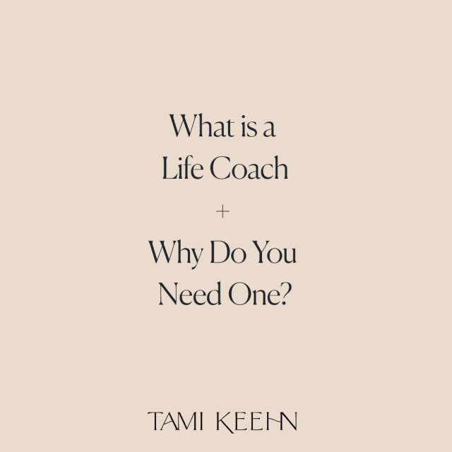 What is a Life Coach and Why Do You need One? By Tami Keehn